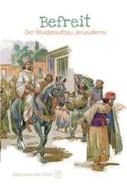 Befreit - Der Wiederaufbau Jerusalems