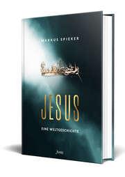 Jesus. Eine Weltgeschichte