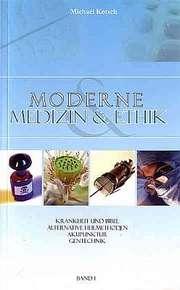 Moderne Medizin & Ethik - Band 1
