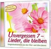 CD: Unvergessen 7 - Lieder, die bleiben