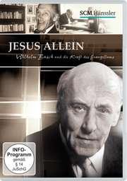 DVD: Jesus allein - Wilhelm Busch und die Kraft des Evangeliums