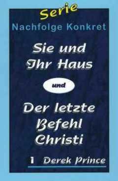 Sie und Ihr Haus/Der letzte Befehl Christi