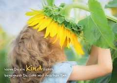 Wenn du ein Kind siehst ... - Postkarte