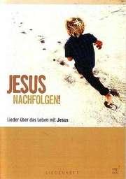 Jesus nachfolgen! - Notenheft