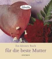 Ein kleines Buch für die beste Mutter