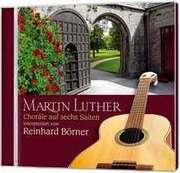 CD: Martin Luther - Choräle auf sechs Saiten