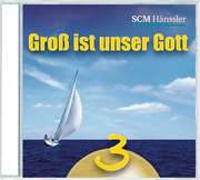 CD: Groß ist unser Gott 3