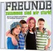 CD: Freunde - zusammen sind wir stark!