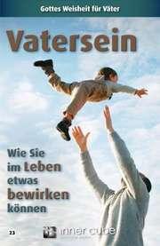 Vatersein - Wie Sie im Leben etwas bewirken können