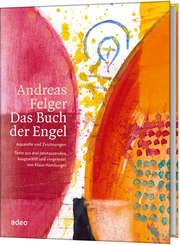Andreas Felger - Das Buch der Engel
