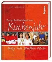 Das große Kinderbuch zum Kirchenjahr