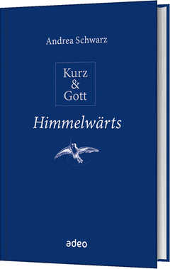 Kurz & Gott - Himmelwärts